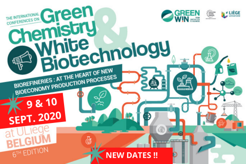 NEW DATES !! GreenWin's 6th edition of International Conferences on Green Chemistry & White Biotechnology will take place in Liège on 9 & 10 September instead of 27 & 28 May* 2020